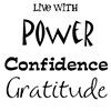 Power, Confidence, Gratitude