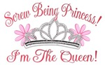 Screw Being Princess! I'm The Queen!