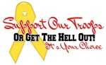 Support Our Troops Or Get Out!