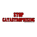 Stop Catastrophizing