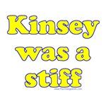 Kinsey Was A Stiff