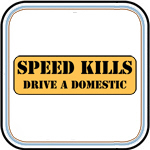 Speed Kills - Drive a Domestic