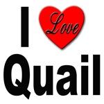 I Love Quail
