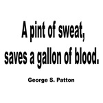 Patton Sweat & Blood Quote