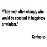 Confucius Must Change Quote