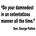 Patton Damnedest Quote