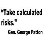 Patton Take Risks Quote