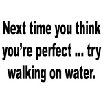 Perfect Walk on Water Humor