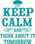 Keep Calm Tomorrow