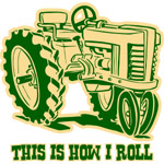 This Is How I Roll Tractor GRN