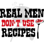 Real Men Don't Use Recipes
