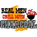 Real Men Grill With Charcoal