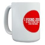 Religious parody I found Jesus Mugs