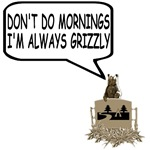 Don't do mornings Grizzly Bear Shirts