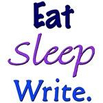 Eat, Sleep, Write.