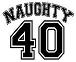 Naughty 40's