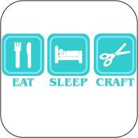 Eat, Sleep, Craft