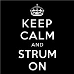 KEEP CALM AND STRUM ON
