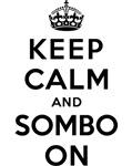 KEEP CALM AND SOMBO ON
