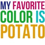 my favorite color is potato