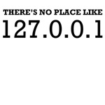 there's no place like localhost