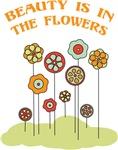 Beauty Is In The Flowers