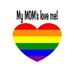 My Mom's love me!