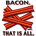 Bacon. That is all.