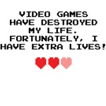 Video Games Have Destroyed My Life