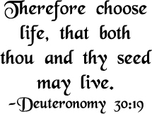 Therefore, Choose Life