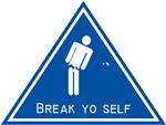 Break Yo Self