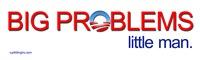 Big Problems little man.