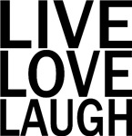 Live Love Laugh t-shirts & gifts