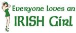 Everyone Loves an Irish Girl t-shirts & gifts