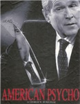 Bush ~ American Psycho T-shirts & Gifts