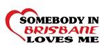 Somebody in Brisbane loves me