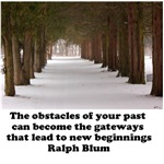 The obstacles of your past can become the gateway