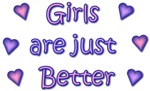 Girls are just better t-shirts & gifts