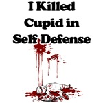 Anti Valentine - I killed Cupid in self defense.