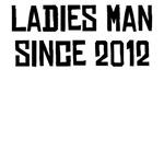 Ladies Man Since 2012