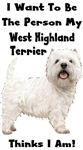 I Want To Be The Person My Westie Thinks I Am