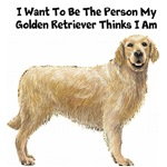I Want To Be The Person My Golden Retriever