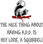 A.D.D. Squirrel