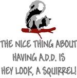 A.D.D. Squirrel
