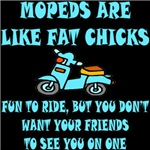 Mopeds Are Like Fat Chicks