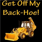Get Off My Back-Hoe!