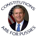 Constitutions Are For Pussies