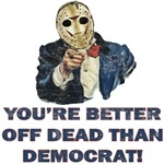 Better Off Dead Than Democrat