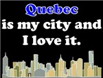 Quebec Is My City And I Love It