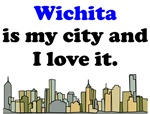 Wichita Is My City And I Love It